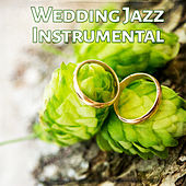Wedding Jazz Instrumental – Mellow Piano Sounds, Wedding Music, Smooth Jazz, Wedding Celebration, Elegant Dinner, Serenity Guitar de Instrumental