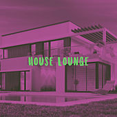 House Lounge by Various Artists