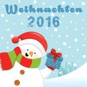 Weihnachten 2016 by Various Artists