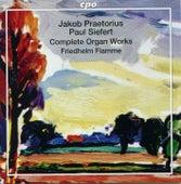 Praetorius & Siefert: Complete Organ Works by Friedhelm Flamme