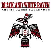 Black and White Raven by Archie Cavanaugh