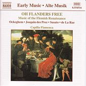 Oh Flanders Free: Flemish Renaissance Music by Various Artists