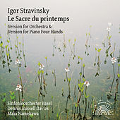 Stravinsky: Le Sacre du printemps (Orchestral and Piano Four Hands Version) von Sinfonieorchester Basel