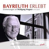 Bayreuth erlebt: Erinnerungen an Wolfgang Wagner von Various Artists