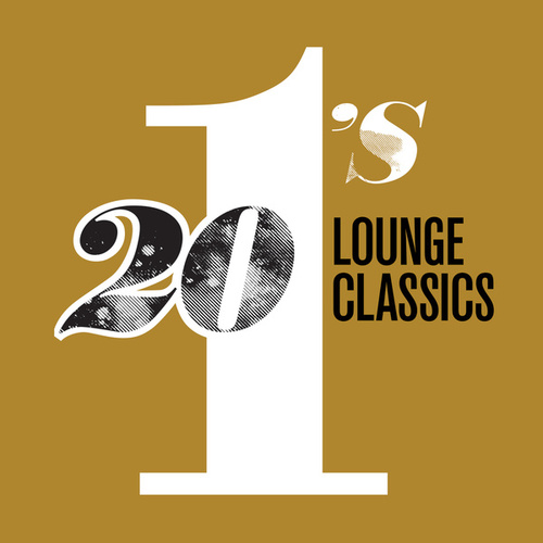 20 #1's: Lounge Classics by Various Artists