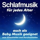 Schlafmusik für jedes Alter (auch als Baby Musik geeignet) - zum Einschlafen und Durchschlafen von Various Artists