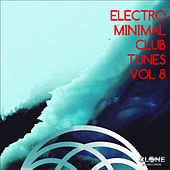 Electro & Minimal Club Tunes, Vol. 8 by Various Artists