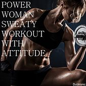 Power Woman Sweaty Workout with Attitude by Various Artists