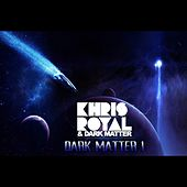 Dark Matter I by Khris Royal