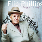 Swing Is The Thing! by Flip Phillips