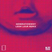 Generationwhy (Leon Lour Remix) by ZHU