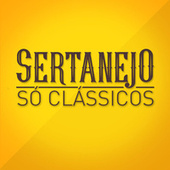 Sertanejo Só Clássicos von Various Artists