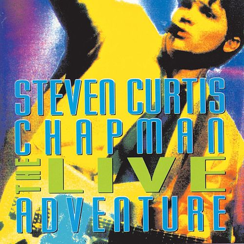 The Live Adventure by Steven Curtis Chapman