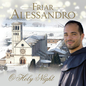 Friar Alessandro: O Holy Night von Various Artists