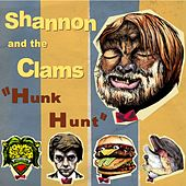 Hunk Hunt by Shannon and The Clams