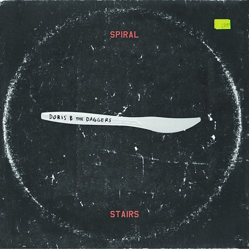 Doris and the Daggers by Spiral Stairs