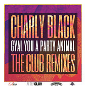 Gyal You A Party Animal (The Club Remixes) de Charly Black