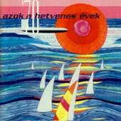 Azok a hetvenes évek von Various Artists