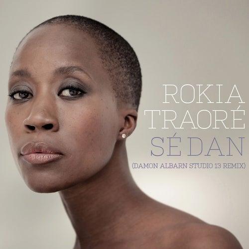 Sé Dan (Damon Albarn Studio 13 Remix) by Rokia Traoré