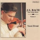 Bach: Solo Violin Music, Vol. I by Yossi Zivoni