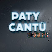 Singles by Paty Cantu