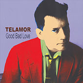 Good Bad Love de Telamor