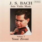 Bach: Solo Violin Music, Vol. 2 by Yossi Zivoni