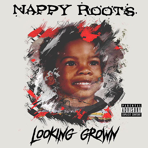 Looking Grown von Nappy Roots