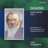 Brahms: Piano Works, Vol. 1 by Paul Berkowitz
