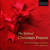 The Spirit of Christmas Present by The Elysian Singers of London