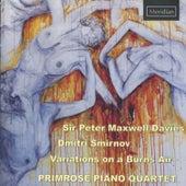 Sir Peter Maxwell Davies / Dmitri Smirnov: Variations on a Burns Air by The Primrose Piano Quartet