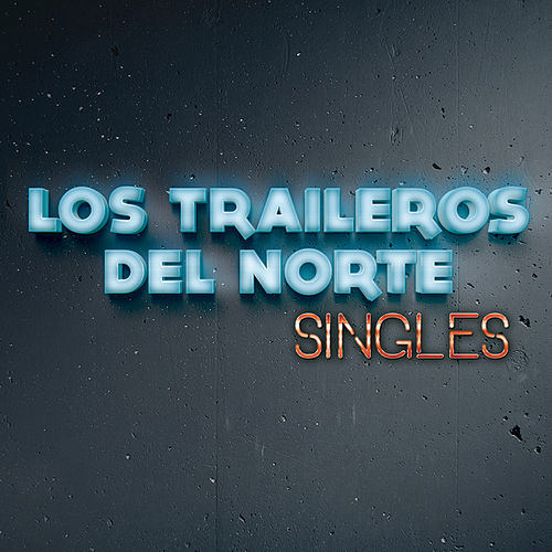 Singles by Los Traileros Del Norte