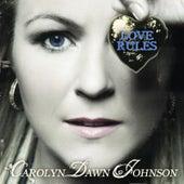 Love Rules by Carolyn Dawn Johnson