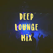 Deep Lounge Mix by Various Artists