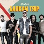 Balkan Trip by Mr. Loco