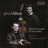 Pluckblow: Music for Saxophone & Guitar by Craig Ogden