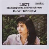 Liszt Transcriptions and Paraphrases de Kaoru Bingham