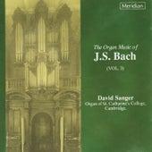 The Organ Music of J.S. Bach, Vol. 3 by David Sanger