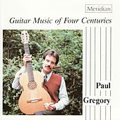 Guitar Music of Four Centuries by Paul Gregory