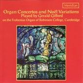 Organ Concertos and Noël Variations by Gerald Gifford