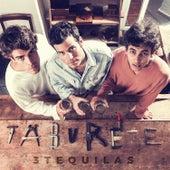 Tres Tequilas by Taburete