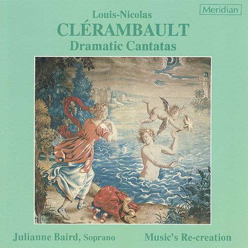 Clérambault: Dramatic Cantatas by Julianne Baird
