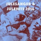 Julesanger & Julehits 2016 by Various Artists