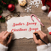 Santa's Snowy Christmas Songs by Various Artists