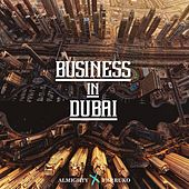 Business in Dubai (feat. Farruko) von Almighty
