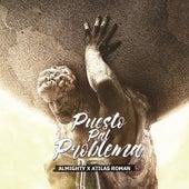 Puesto Pal Problema (feat. Atilas Roman) von Almighty