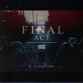 H Diadromi by The Final Act