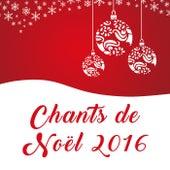 Chants de Noël 2016 by Various Artists