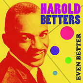 Even Better by Harold Betters