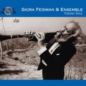 Yiddish Soul by Giora Feidman